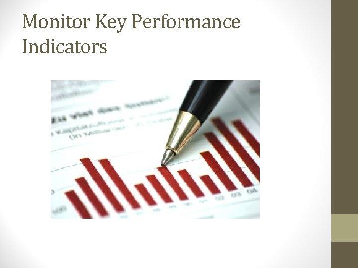 Monitor Key Performance Indicators