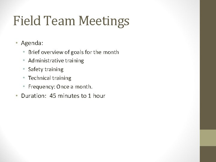 Field Team Meetings • Agenda: • • • Brief overview of goals for the
