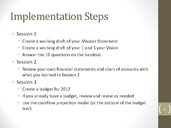 Implementation Steps • Session 1 • Create a working draft of your Mission Statement