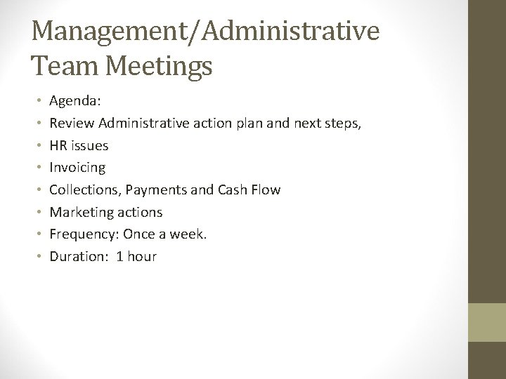 Management/Administrative Team Meetings • • Agenda: Review Administrative action plan and next steps, HR