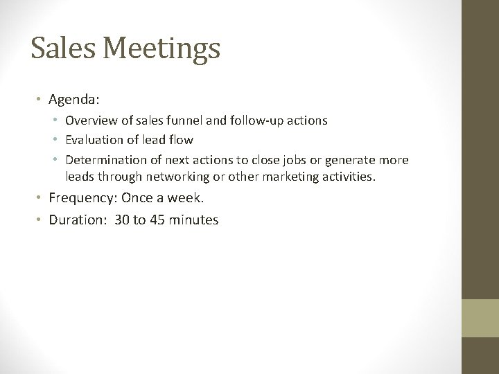 Sales Meetings • Agenda: • Overview of sales funnel and follow-up actions • Evaluation