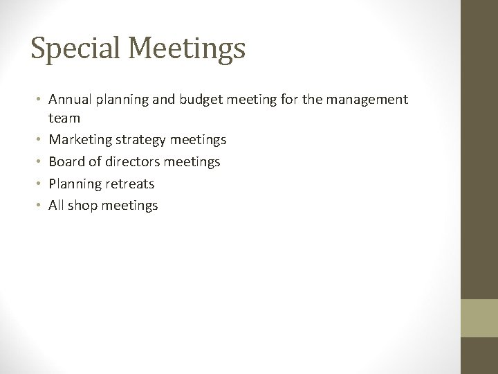 Special Meetings • Annual planning and budget meeting for the management team • Marketing