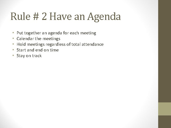 Rule # 2 Have an Agenda • • • Put together an agenda for