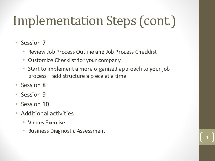 Implementation Steps (cont. ) • Session 7 • Review Job Process Outline and Job