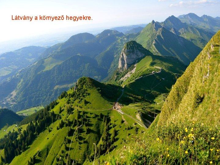 Látvány a környező hegyekre.