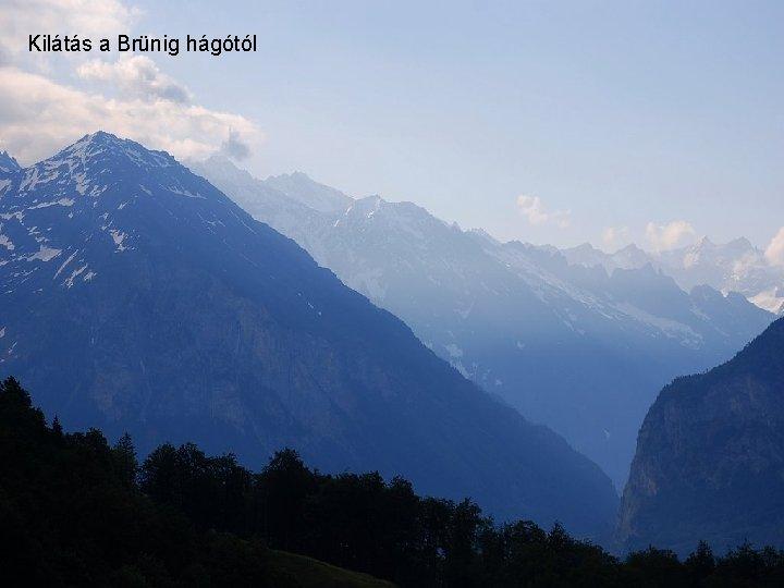 Kilátás a Brünig hágótól