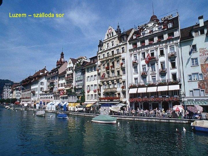 Luzern – szálloda sor