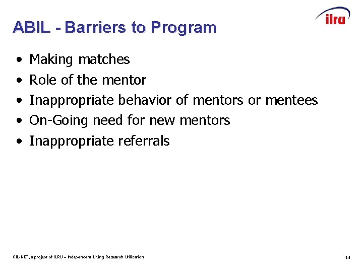 ABIL - Barriers to Program • • • Making matches Role of the mentor