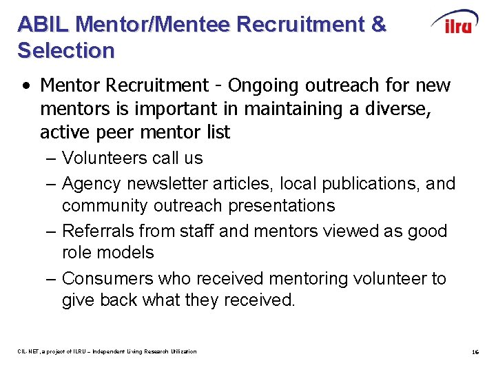 ABIL Mentor/Mentee Recruitment & Selection • Mentor Recruitment - Ongoing outreach for new mentors