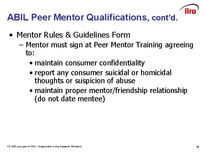 ABIL Peer Mentor Qualifications, cont'd. • Mentor Rules & Guidelines Form – Mentor must