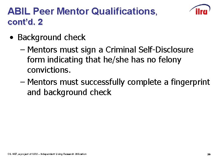 ABIL Peer Mentor Qualifications, cont'd. 2 • Background check – Mentors must sign a
