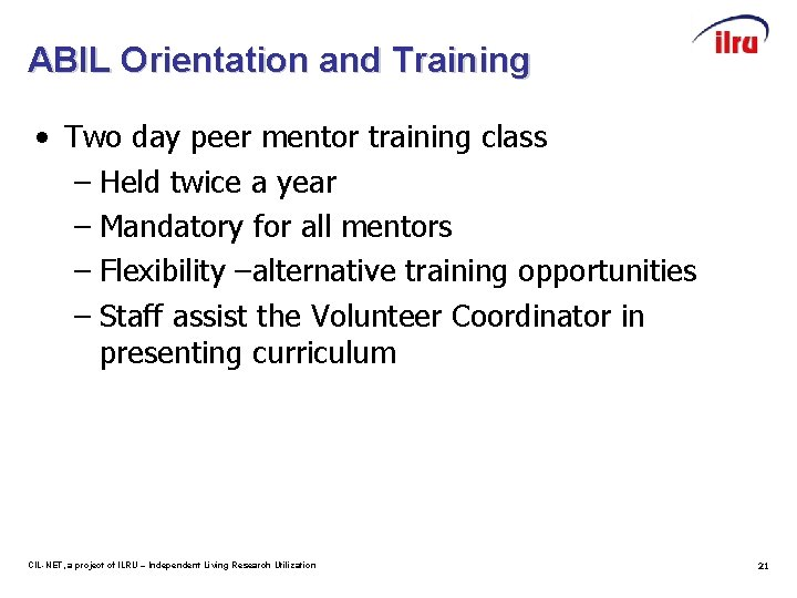 ABIL Orientation and Training • Two day peer mentor training class – Held twice
