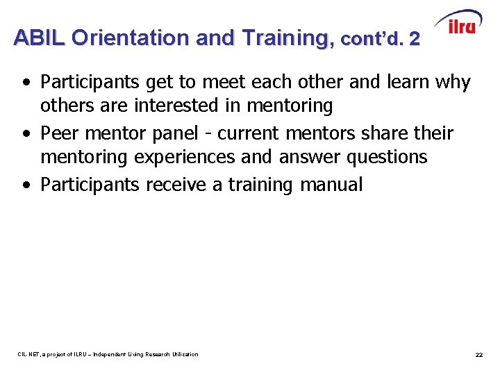 ABIL Orientation and Training, cont'd. 2 • Participants get to meet each other and