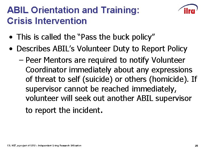 """ABIL Orientation and Training: Crisis Intervention • This is called the """"Pass the buck"""