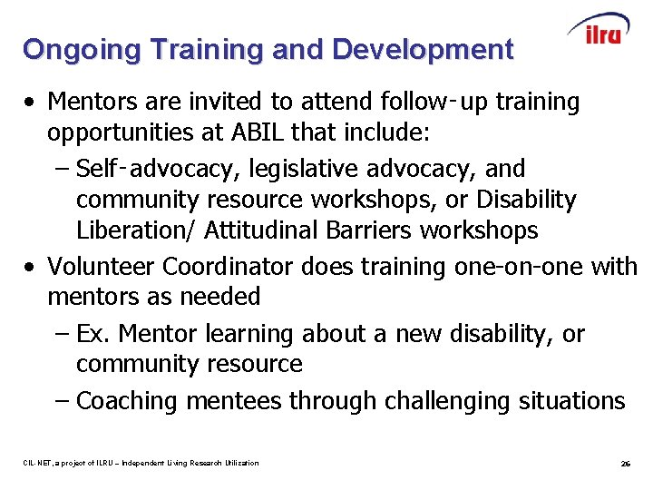 Ongoing Training and Development • Mentors are invited to attend follow‑up training opportunities at