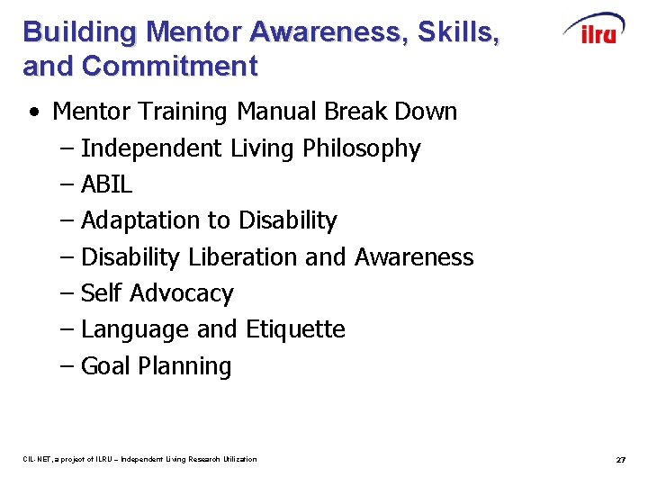 Building Mentor Awareness, Skills, and Commitment • Mentor Training Manual Break Down – Independent