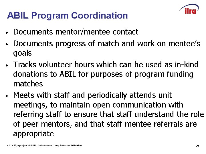 ABIL Program Coordination • • Documents mentor/mentee contact Documents progress of match and work