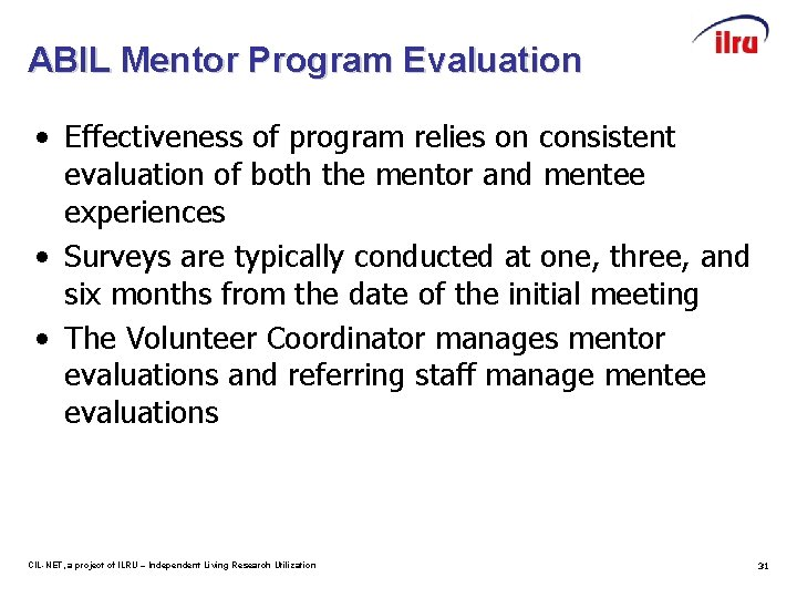 ABIL Mentor Program Evaluation • Effectiveness of program relies on consistent evaluation of both