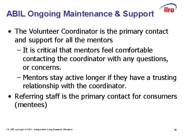 ABIL Ongoing Maintenance & Support • The Volunteer Coordinator is the primary contact and