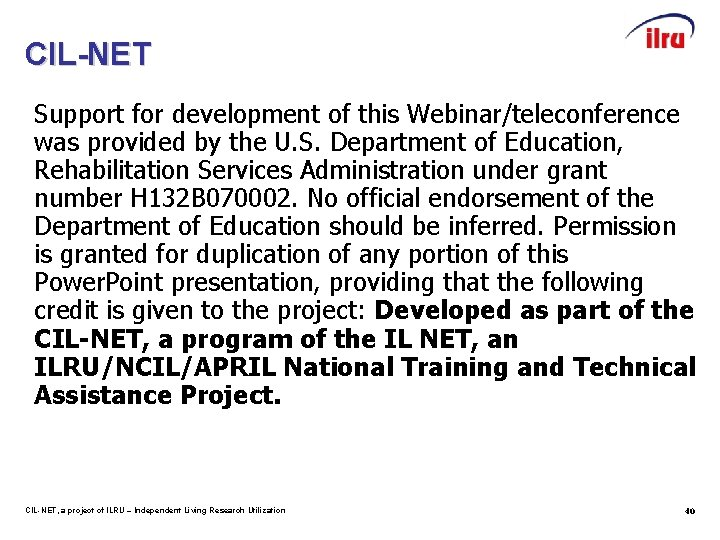 CIL-NET Support for development of this Webinar/teleconference was provided by the U. S. Department
