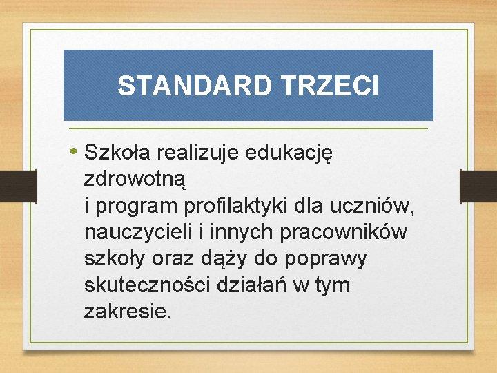 STANDARD TRZECI • Szkoła realizuje edukację zdrowotną i program profilaktyki dla uczniów, nauczycieli i