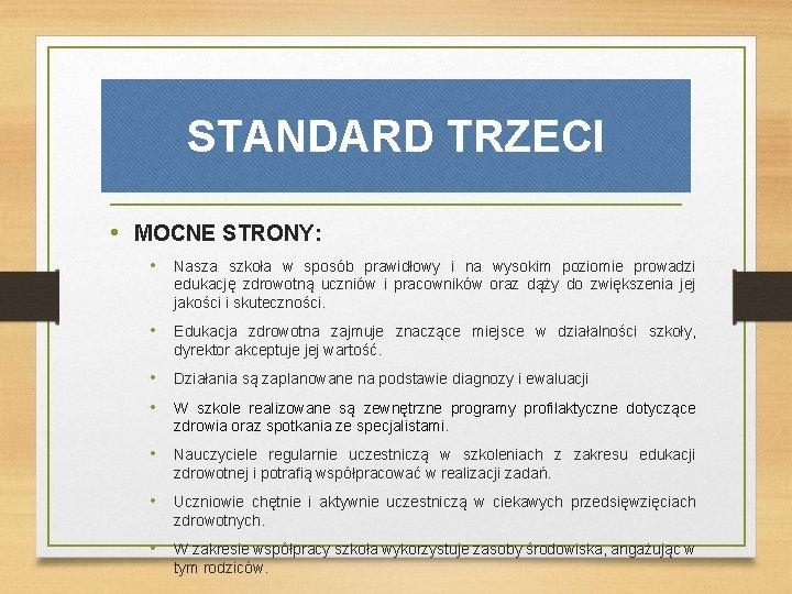 STANDARD TRZECI • MOCNE STRONY: • Nasza szkoła w sposób prawidłowy i na wysokim