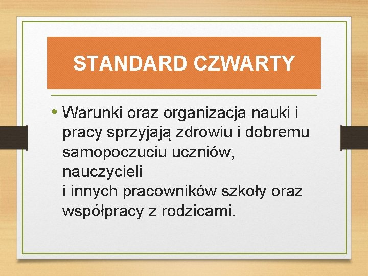 STANDARD CZWARTY • Warunki oraz organizacja nauki i pracy sprzyjają zdrowiu i dobremu samopoczuciu