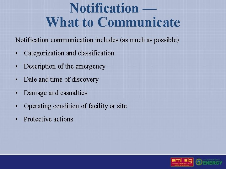Notification — What to Communicate Notification communication includes (as much as possible) • Categorization