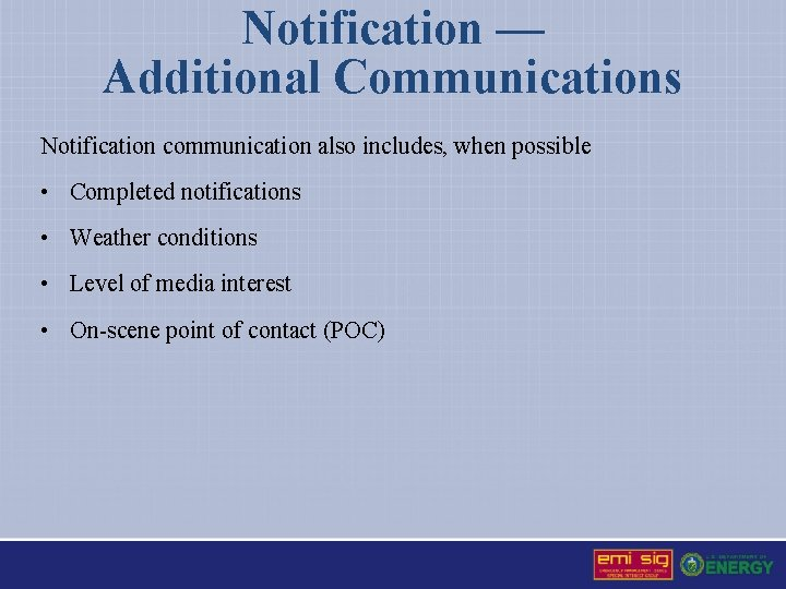 Notification — Additional Communications Notification communication also includes, when possible • Completed notifications •