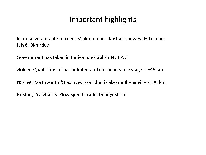Important highlights In India we are able to cover 300 km on per day
