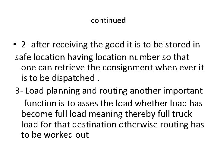 continued • 2 - after receiving the good it is to be stored in