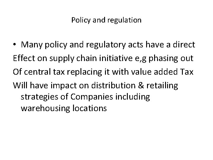 Policy and regulation • Many policy and regulatory acts have a direct Effect on