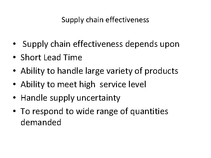 Supply chain effectiveness • • • Supply chain effectiveness depends upon Short Lead Time