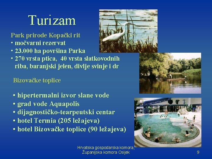 Turizam Park prirode Kopački rit • močvarni rezervat • 23. 000 ha površina Parka