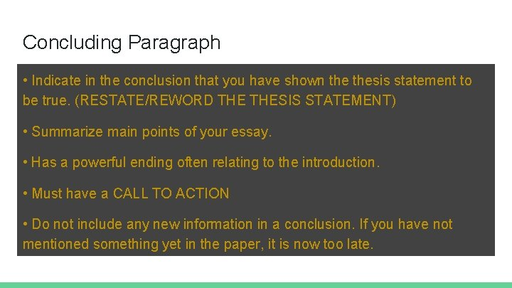 Concluding Paragraph • Indicate in the conclusion that you have shown thesis statement to