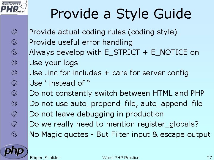 Provide a Style Guide J J J Provide actual coding rules (coding style) Provide