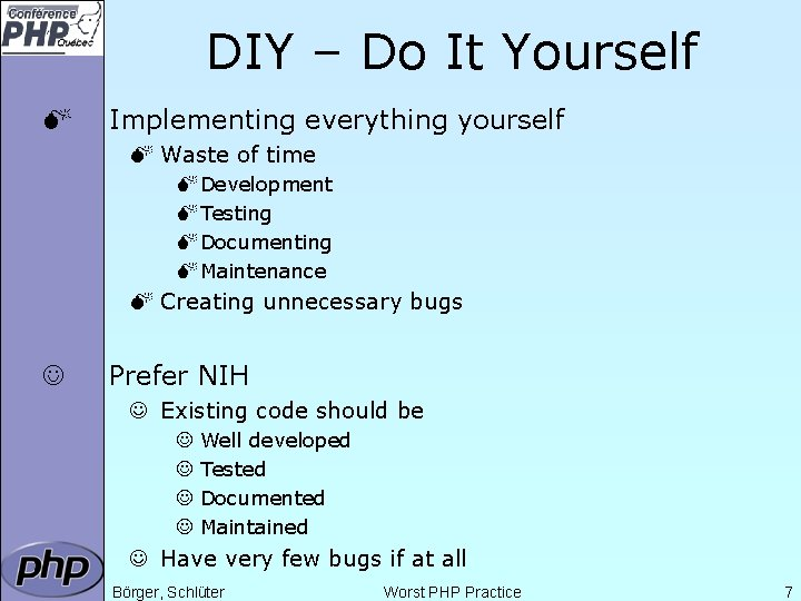 DIY – Do It Yourself M Implementing everything yourself M Waste of time M