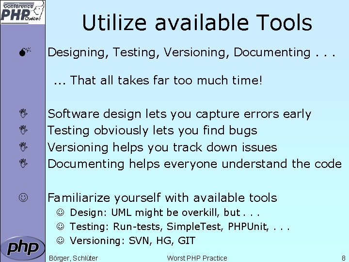 Utilize available Tools M Designing, Testing, Versioning, Documenting. . . That all takes far
