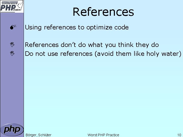References M Using references to optimize code I I References don't do what you