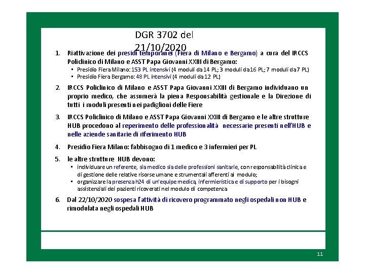 1. DGR 3702 del 21/10/2020 Riattivazione dei presidi temporanei (Fiera di Milano e Bergamo)