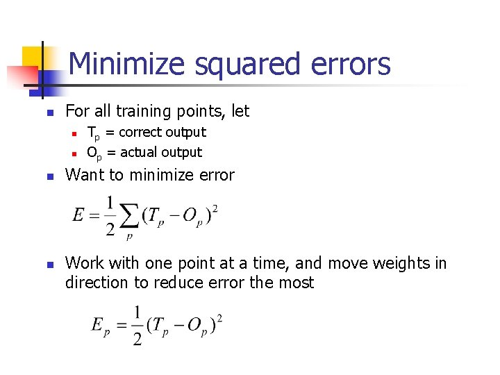 Minimize squared errors n For all training points, let n n Tp = correct