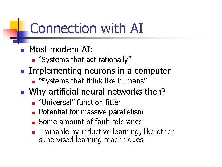 Connection with AI n Most modern AI: n n Implementing neurons in a computer