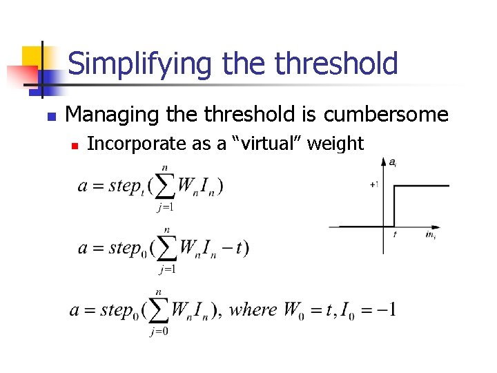 """Simplifying the threshold n Managing the threshold is cumbersome n Incorporate as a """"virtual"""""""