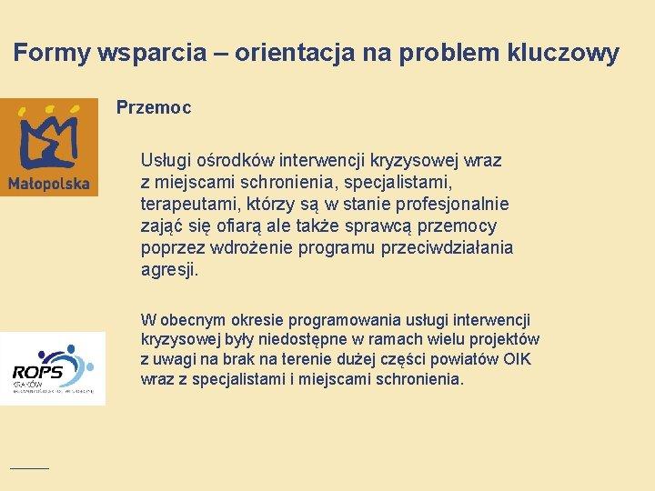 Formy wsparcia – orientacja na problem kluczowy Przemoc Usługi ośrodków interwencji kryzysowej wraz z