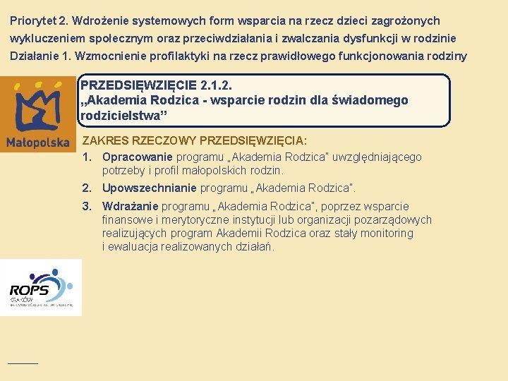 Priorytet 2. Wdrożenie systemowych form wsparcia na rzecz dzieci zagrożonych wykluczeniem społecznym oraz przeciwdziałania