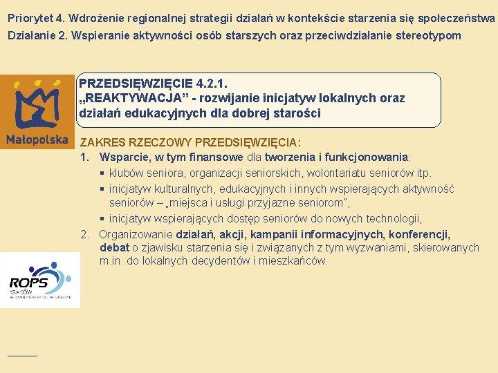 Priorytet 4. Wdrożenie regionalnej strategii działań w kontekście starzenia się społeczeństwa Działanie 2. Wspieranie