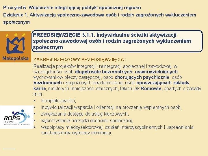 Priorytet 5. Wspieranie integrującej polityki społecznej regionu Działanie 1. Aktywizacja społeczno-zawodowa osób i rodzin