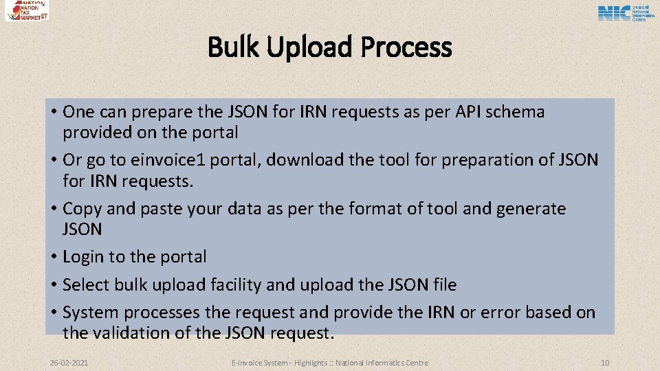 Bulk Upload Process • One can prepare the JSON for IRN requests as per