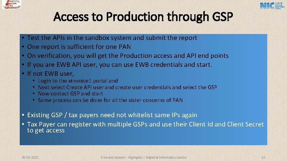 Access to Production through GSP • • • Test the APIs in the sandbox