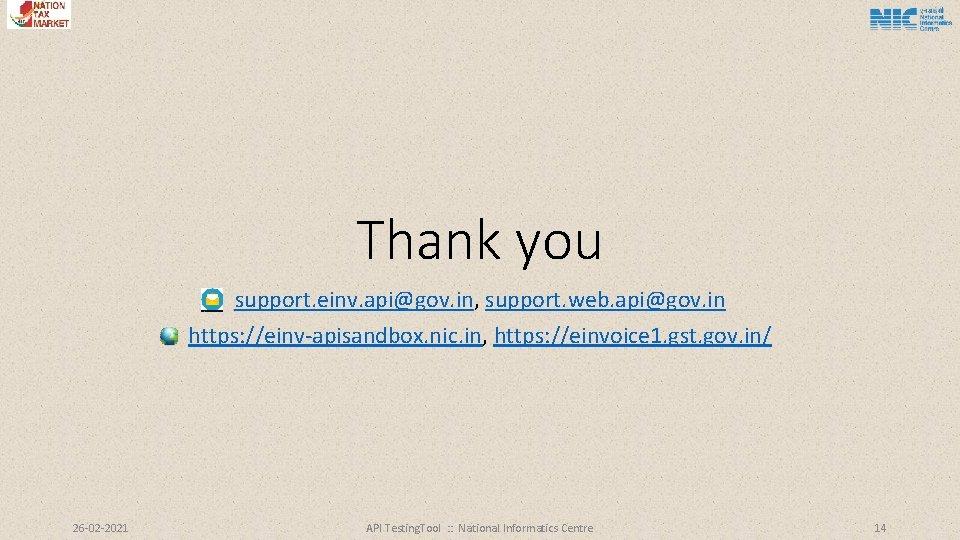 Thank you support. einv. api@gov. in, support. web. api@gov. in https: //einv-apisandbox. nic. in,